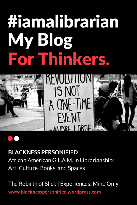 Blackness Personified: African American G.L.A.M. in Librarianship…
